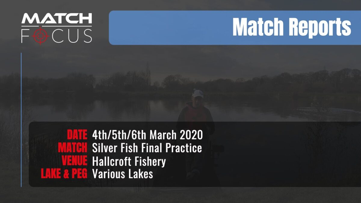 Practice Silver Fish Final – 4/5/6th March 2020 Match Report