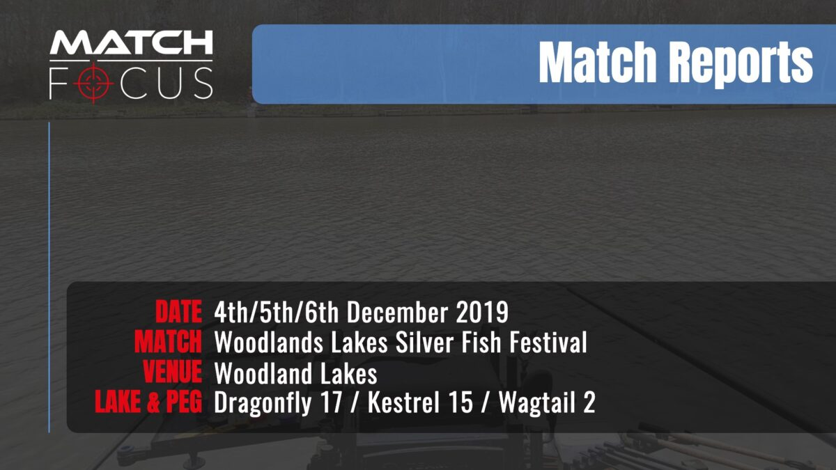 Woodlands Silver Fish Festival 3 Days – 4/5/6th December 2019 Match Report