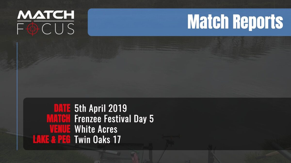 Frenzee Festival Day 5 – 5th April 2019 Match Report