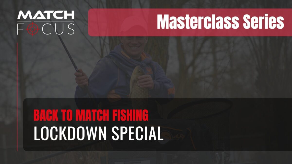 Back to Match Fishing – Lockdown Special