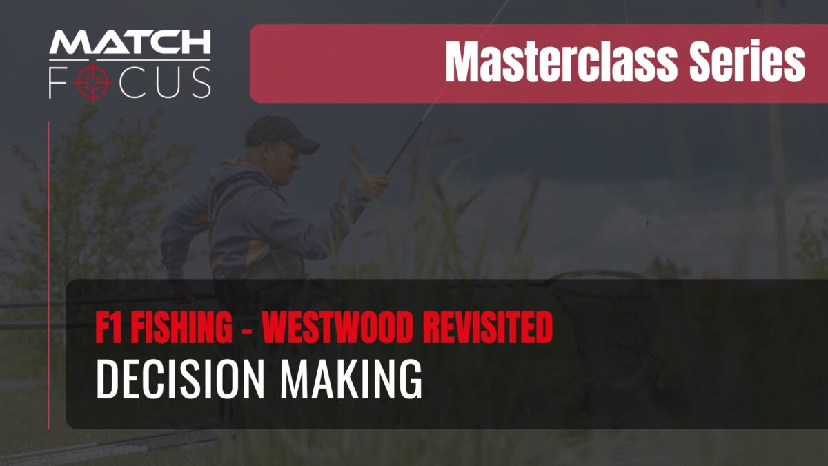 Decision Making – F1 Fishing – Westwood Revisited