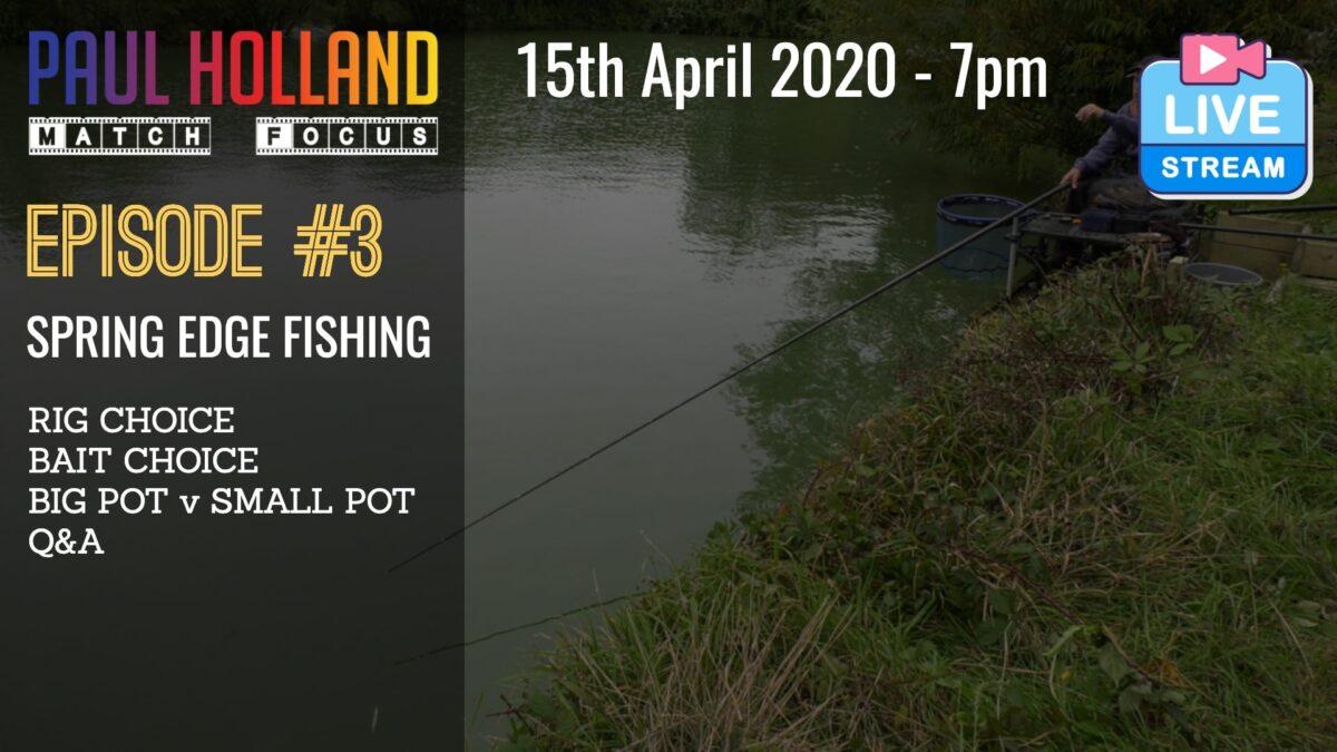 Live – Spring Edge Fishing – 15th April 2020