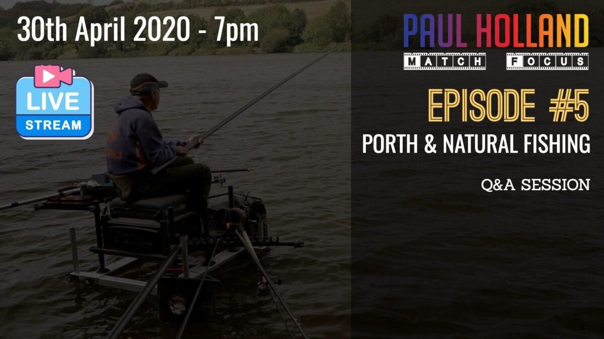 Live – Porth & Natural Fishing – 30th April 2020