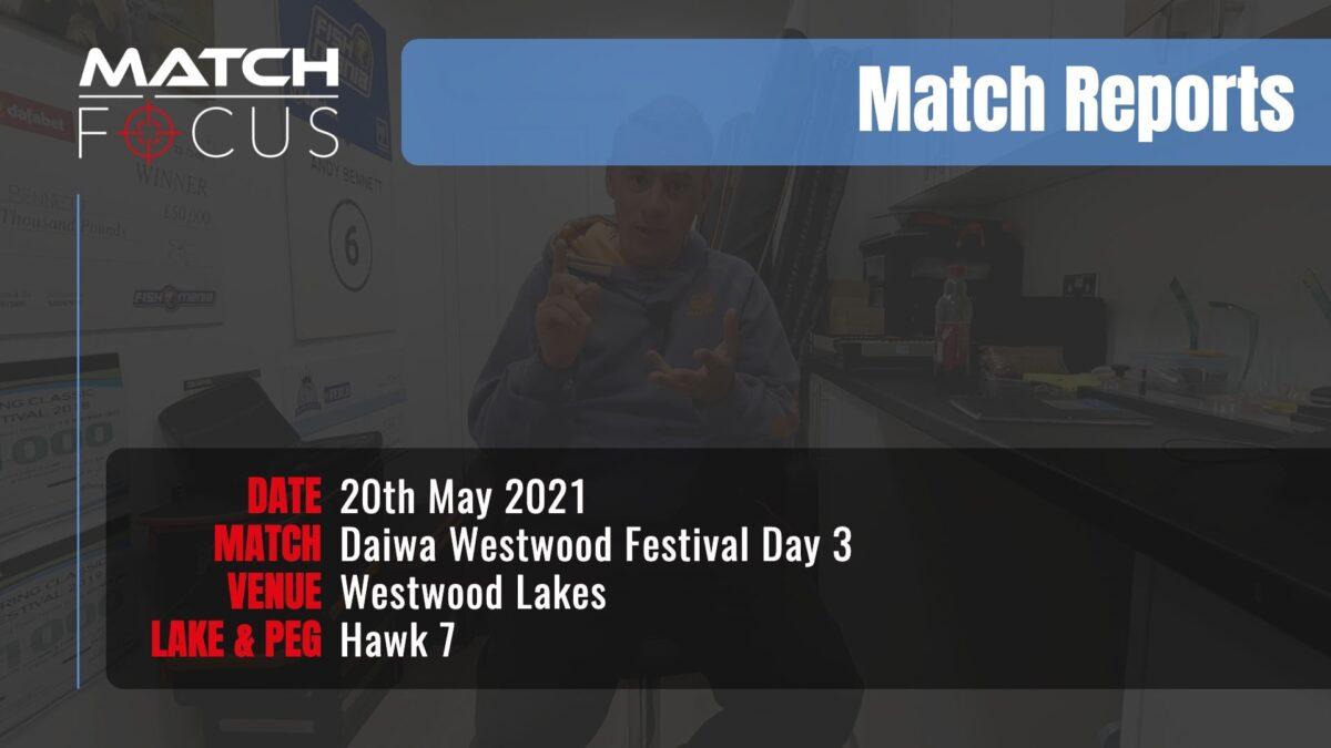 Daiwa Westwood Festival Day 3 – 20th May 2021 Match Report